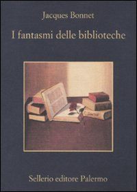 """I fantasmi delle biblioteche"" di Jacques Bonnet al mercatino"