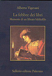 """""""La febbre dei libri"""" di Alberto Vigevani in libreria!"""