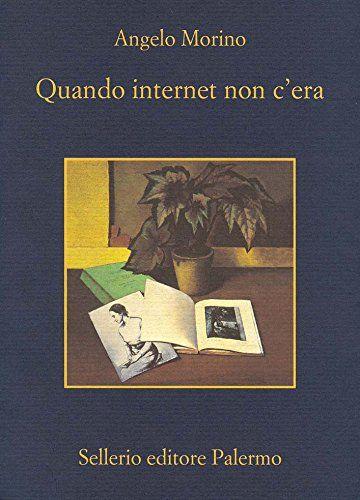 """""""Quando internet non c'era"""" di Angelo Morino (Sellerio, 2009) al mercatino"""