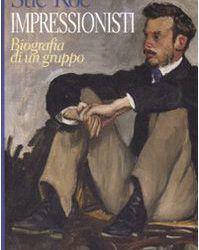 """""""Impressionisti: biografia di un gruppo"""" di Sue Roe al mercatino"""