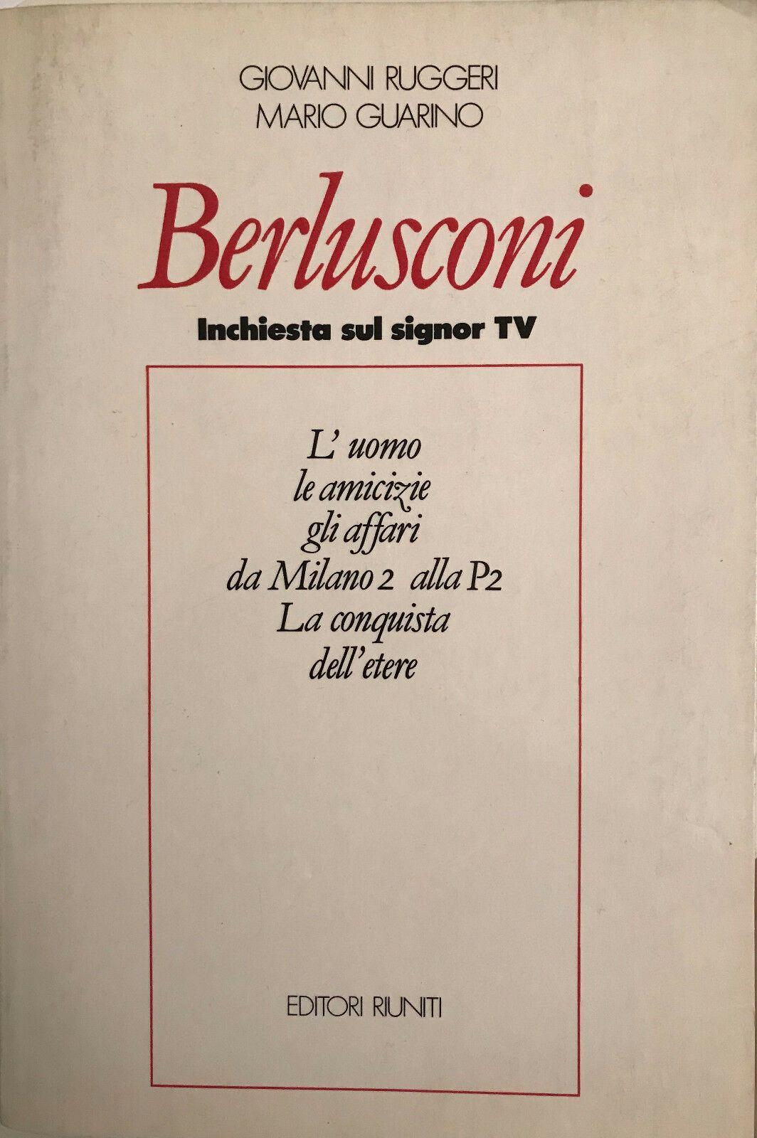 """""""Berlusconi: inchiesta sul signor tv"""" di Giovanni Ruggeri e Mario Guarino"""