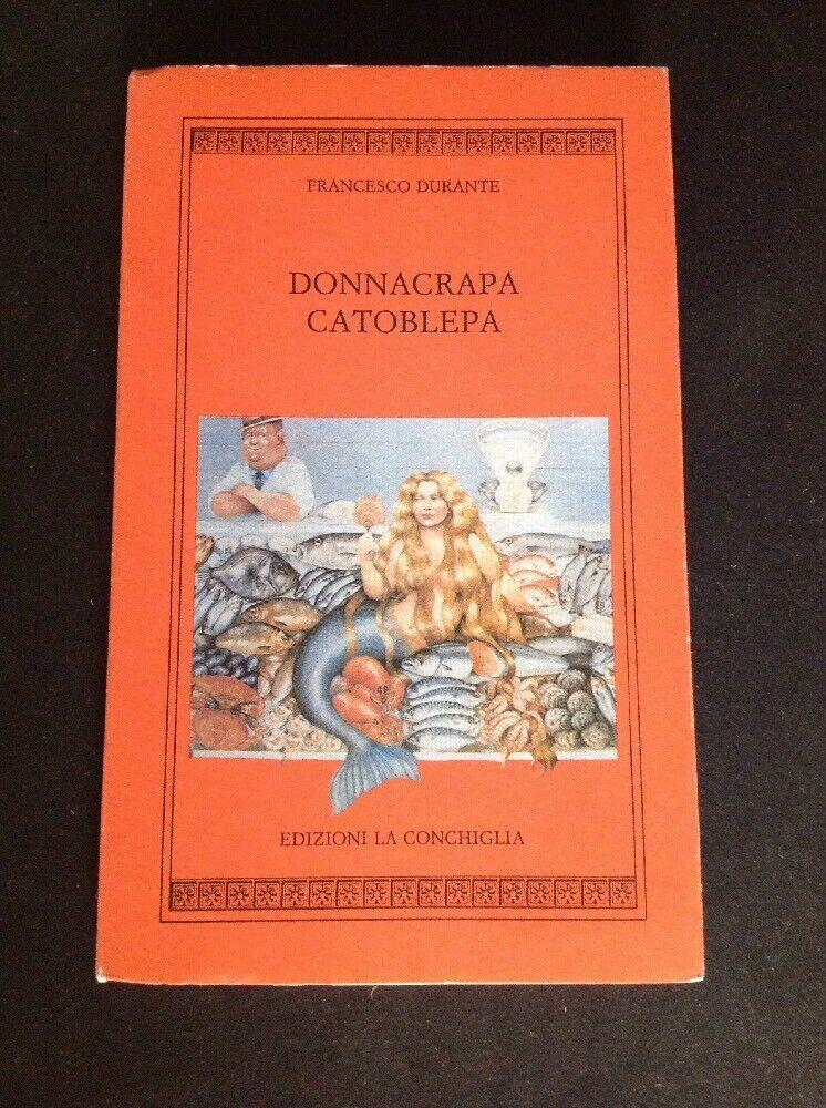 Il primo libro di Francesco Durante: Donnacrapa Catoblepa