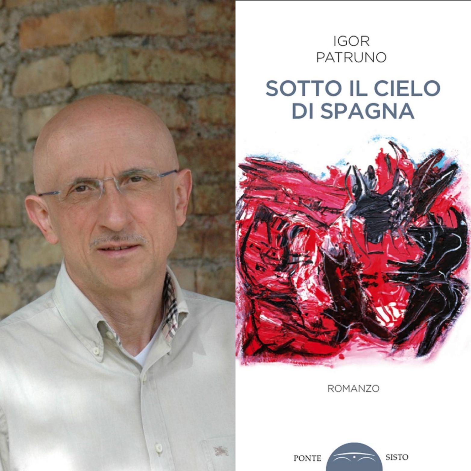 """L'ultimo libro di Igor Patruno, """"Sotto il cielo di Spagna"""" (Ponte Sisto)"""
