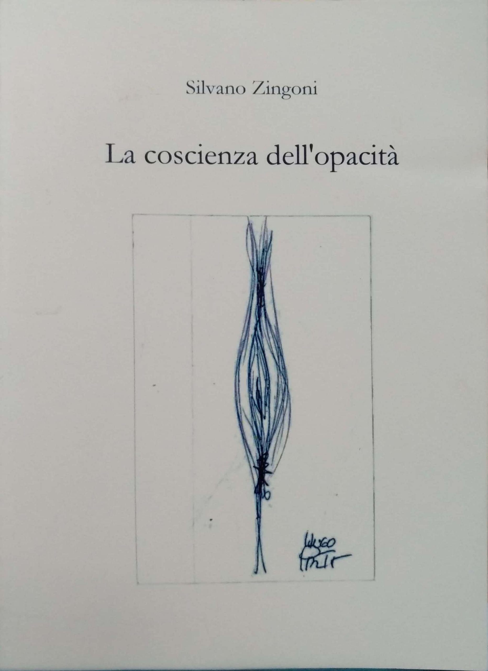 """""""La coscienza dell'opacità"""" di Silvano Zingoni, un racconto da leggere: peccato che…"""