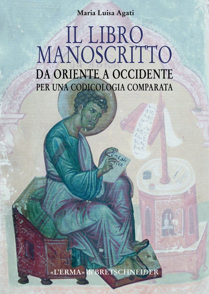 """Il libro manoscritto da oriente a occidente"" di Maria Luisa Agati"