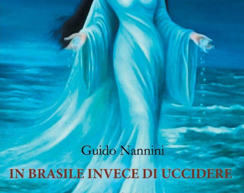 """Un'autobiografia non convenzionale: """"In Brasile invece di uccidere"""", di Guido Nannini"""