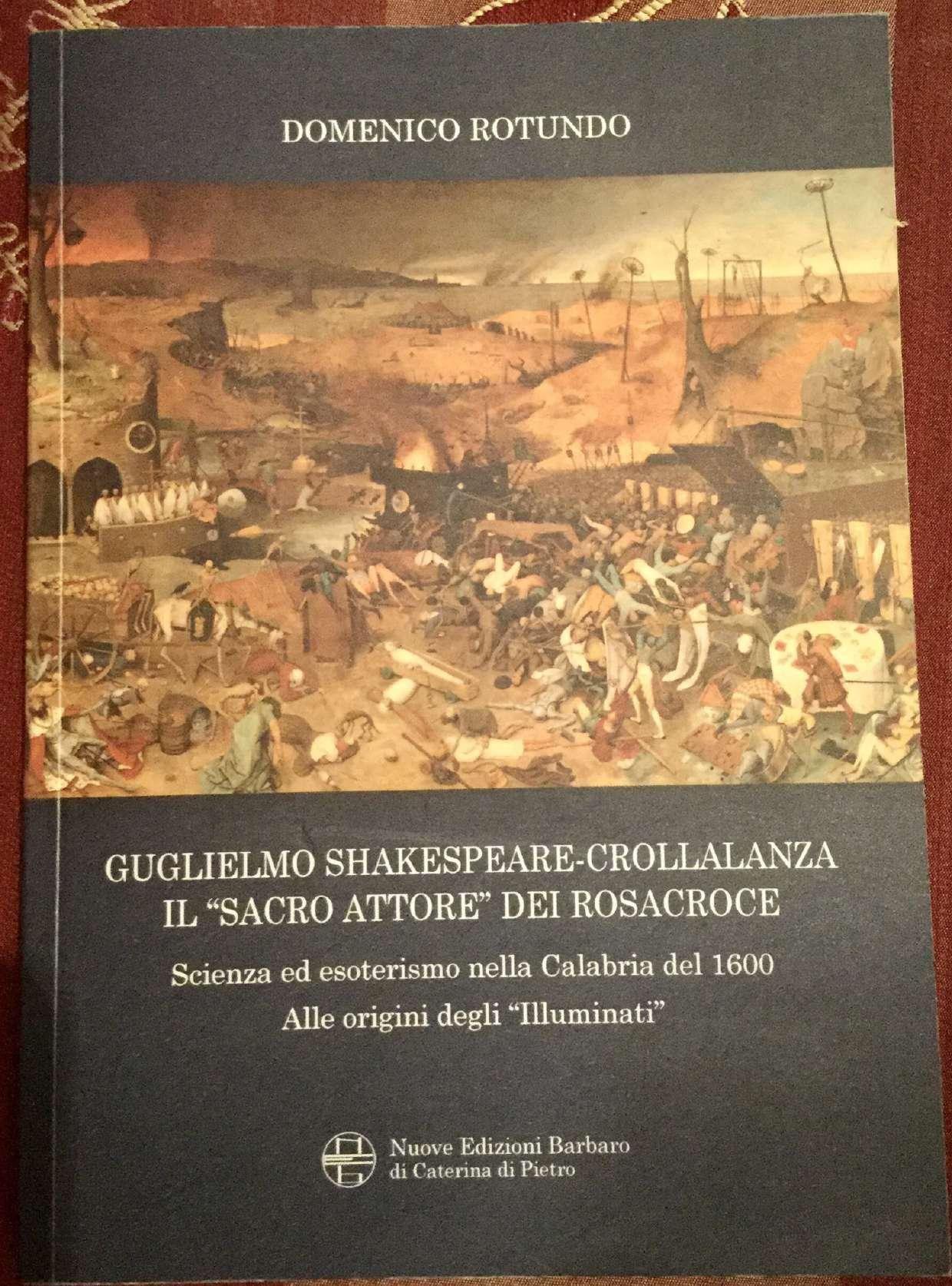 """""""Guglielmo Shakespeare Crollalanza, il sacro attore dei Rosacroce"""" in libreria"""