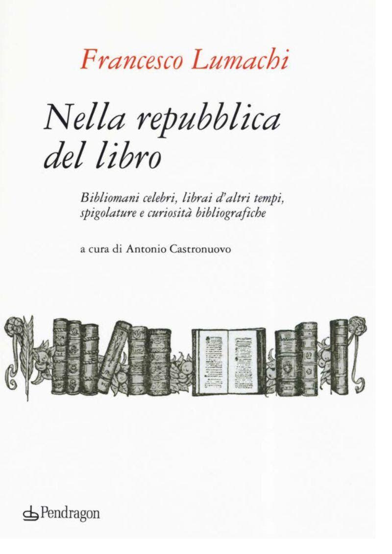 """Di nuovo pubblicato """"Nella repubblica del libro"""" di Francesco Lumachi"""