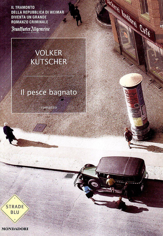 """""""Il pesce bagnato"""" di Volker Kutscher in bancarella"""