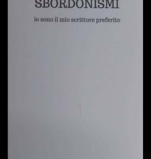 Sbordonismi – io sono il mio scrittore preferito: un nuovo libro per Maurizio Sbordoni