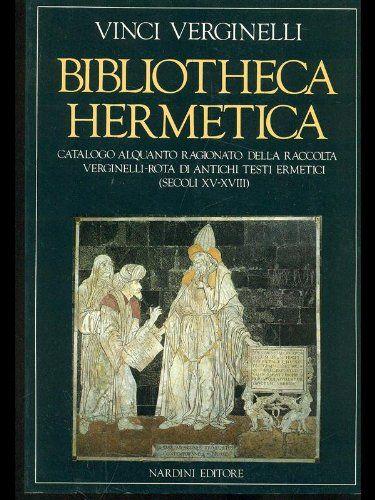 """""""Bibliotheca Hermetica"""" di Vinci Verginelli, un tesoro al mercatino!"""
