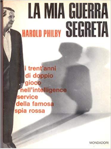 """Rastrellate le copie di """"La mia guerra segreta"""" di Harold Philby (Mondadori, 1968)!"""