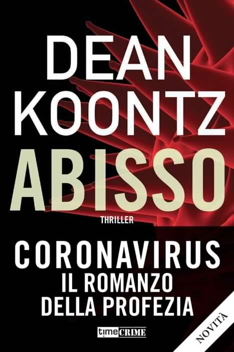 """Esce """"Abisso"""" di Dean Koontz: in italiano il thriller con la profezia del Coronavirus"""