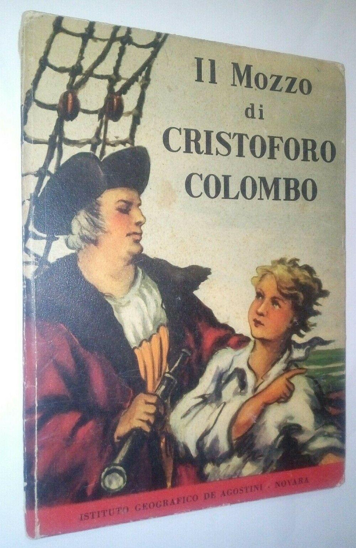 """""""Il mozzo di Cristoforo Colombo"""" senza autore (De Agostini, 1950), che libro è questo?"""
