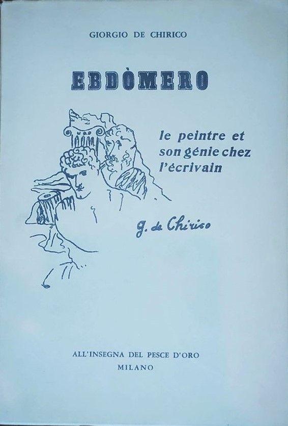 """Giorgio De Chirico: questa copertina di """"Ebdòmero"""" c'è ma non ci dovrebbe essere!"""