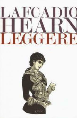 """""""Leggere"""" di Patrick Lafcadio Hearn in libreria"""