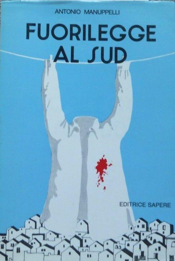 """Appare una copia di """"Fuorilegge al Sud"""" di Antonio Manuppelli. Scommettiamo che finirà in Puglia?"""