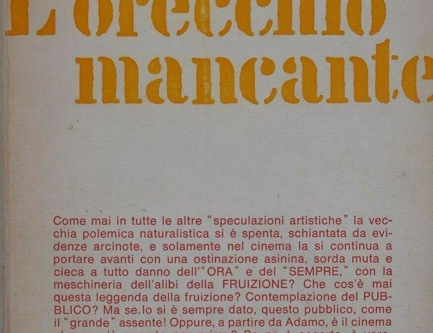 """Segnali di vita dal pianeta Carmelo Bene: riappare """"L'orecchio mancante"""" (Feltrinelli, 1970)"""
