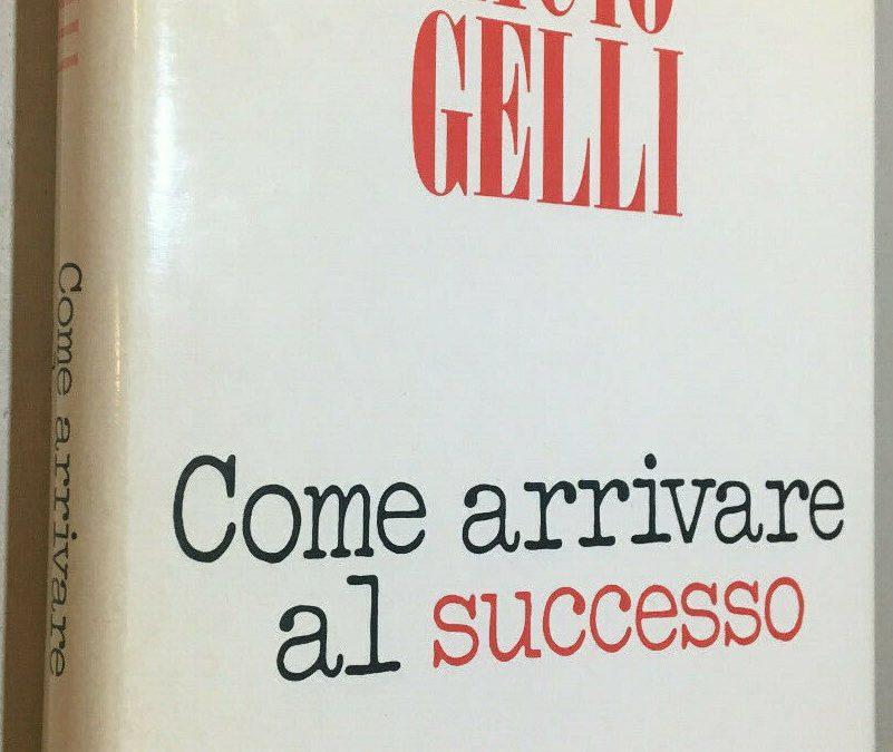 """Licio Gelli e il suo manuale per arrivare al """"successo"""""""