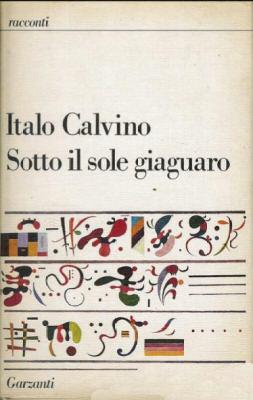 """""""Sotto il sole giaguaro"""" di Italo Calvino alla Simon Tanner"""