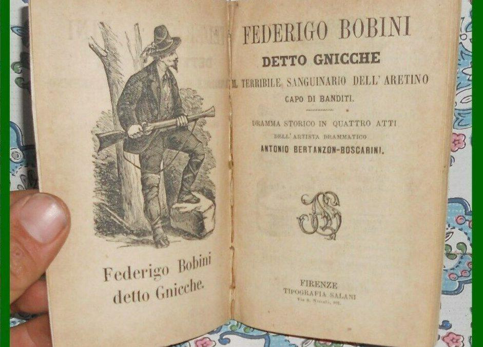 """""""Federigo Bobini detto Gnicche"""": il bandito di Arezzo (Tipografia Salani, 1880 circa)"""