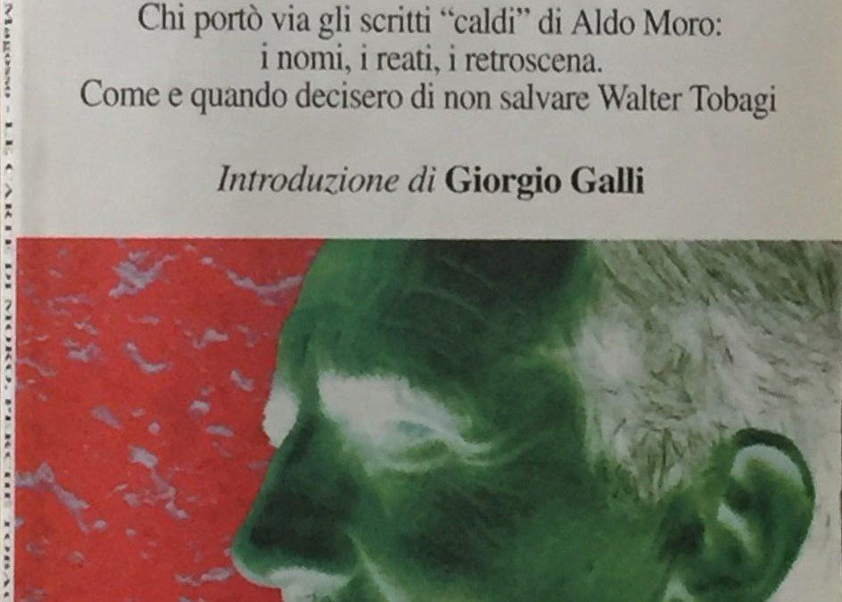 Questo libro spiega dove sono finite le carte di Moro e perché Walter Tobagi non fu salvato