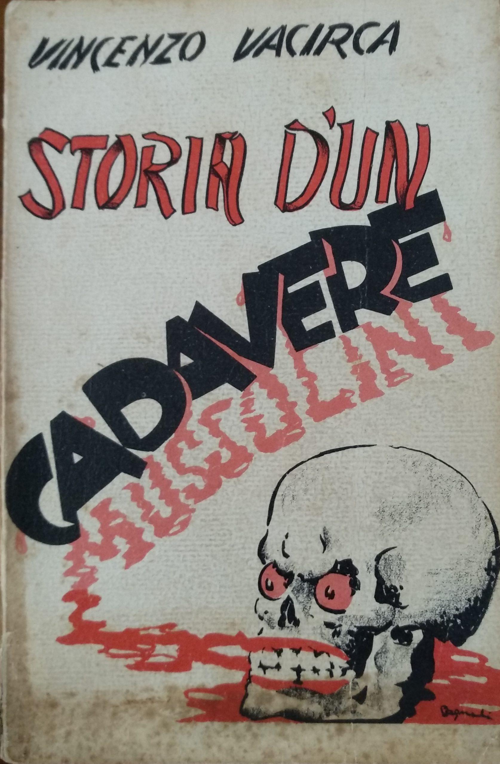 Il cadavere di Mussolini nel 1942? Il mistero Vacirca in un libro scomparso!