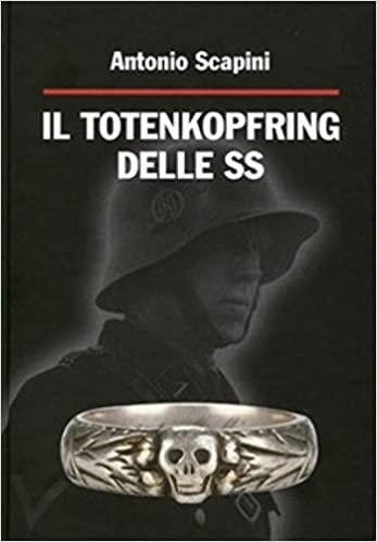 """""""Il Totenkopfring delle S.S."""": sempre più difficile trovare questo libro"""