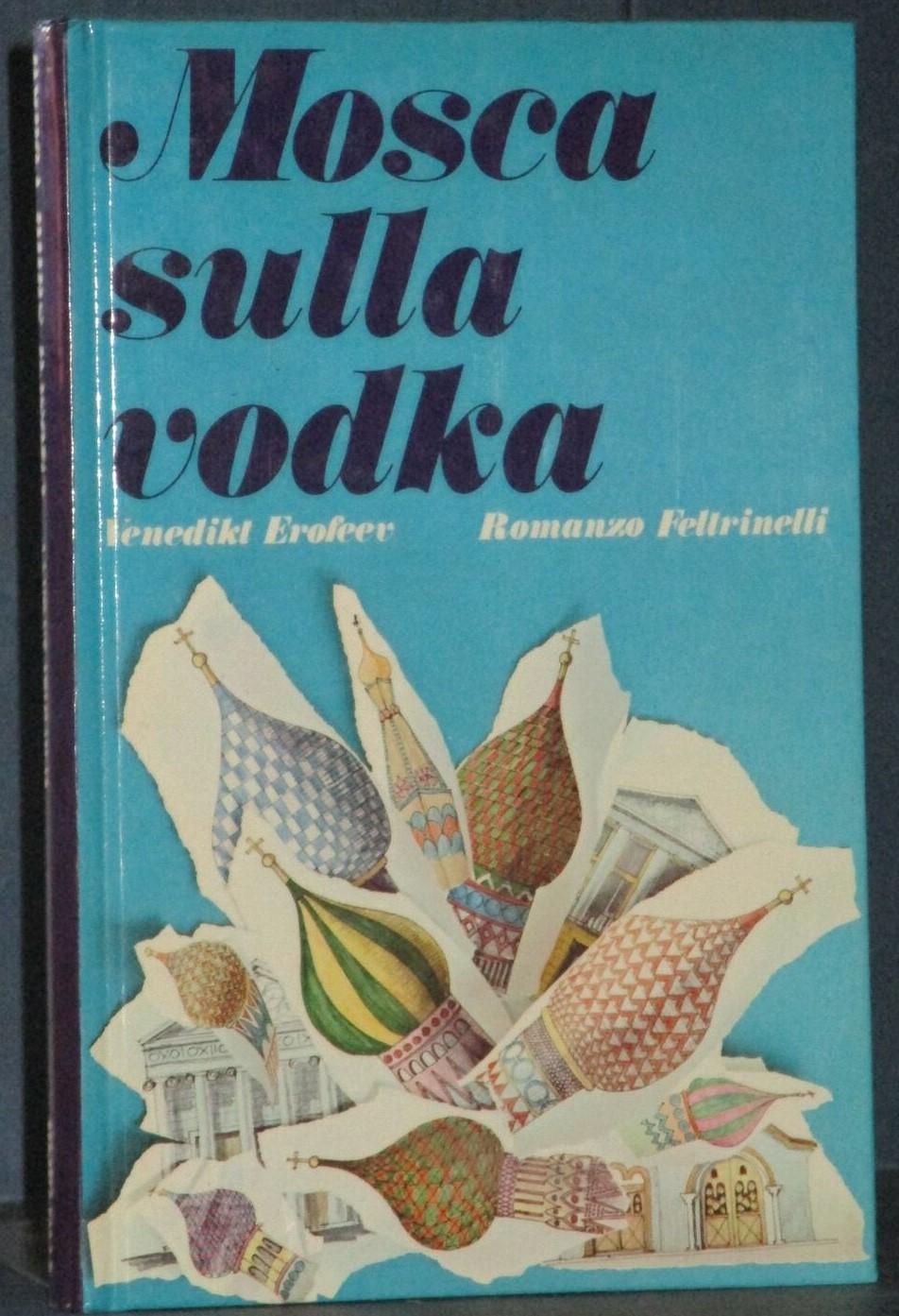 """Mosca sulla vodka"" di Venedikt Erofeev, un ex samizdat in libreria"
