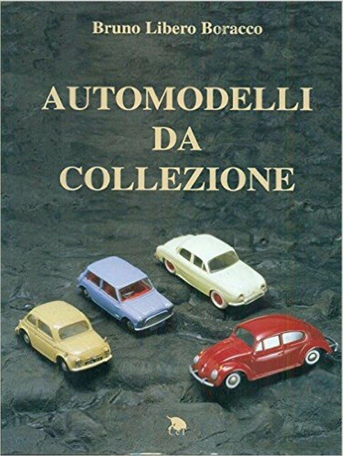 """""""Automodelli da collezione"""" di Bruno Libero Boracco al mercatino"""