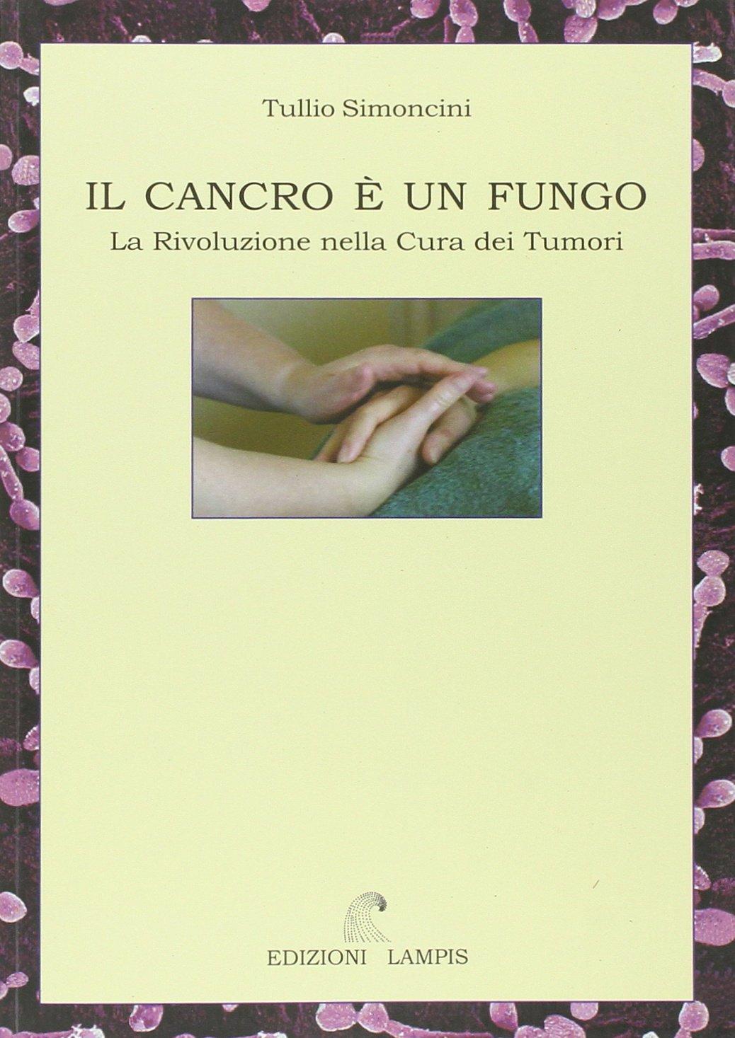 """""""Il cancro è un fungo"""": su eBay il libro messo al bando di Tullio Simoncini"""
