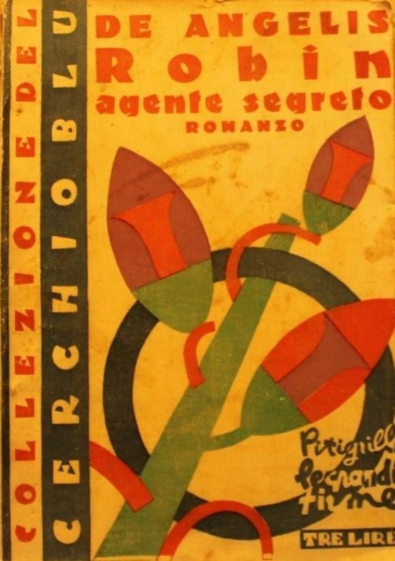"""""""Robin agente segreto"""" di Augusto De Angelis: il suo primo giallo è un mantra per il collezionista"""