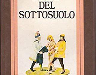 """""""Fiabe del sottosuolo"""" di Giuseppe Sermonti: un'ipotesi meravigliosa"""