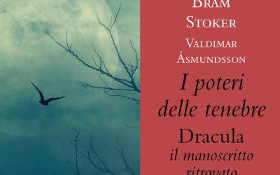 """""""I Poteri delle Tenebre"""" il nuovo Dracula di Bram Stoker"""