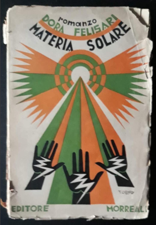 """Chi aveva mai visto """"Materia solare"""" di Dora Felisari con copertina di Fortunato Depero?"""