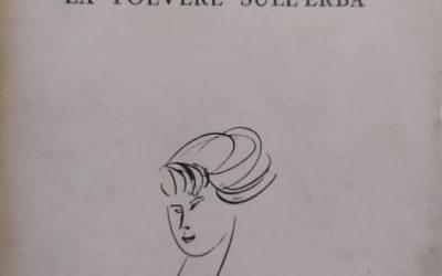 """""""La polvere sull'erba"""" di Alberto Bevilacqua nell'edizione del 1955: e dicevano che non era mai uscita…"""