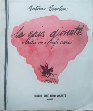 """""""La gaia gioventù"""" di Antonio Barolini: ecco l'edizione introvabile"""