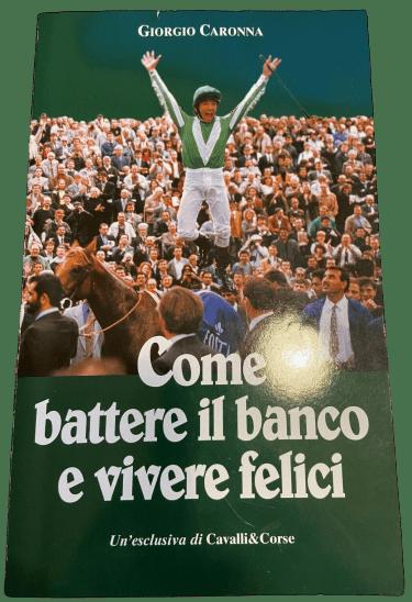"""""""Come battere il banco e vivere felici"""" di Giorgio Caronna"""