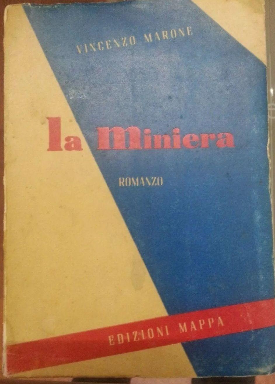 VINCENZO MARONE – LA MINIERA – EDIZIONI MAPPA 1942 INTROVABILE!!!! 29,90€