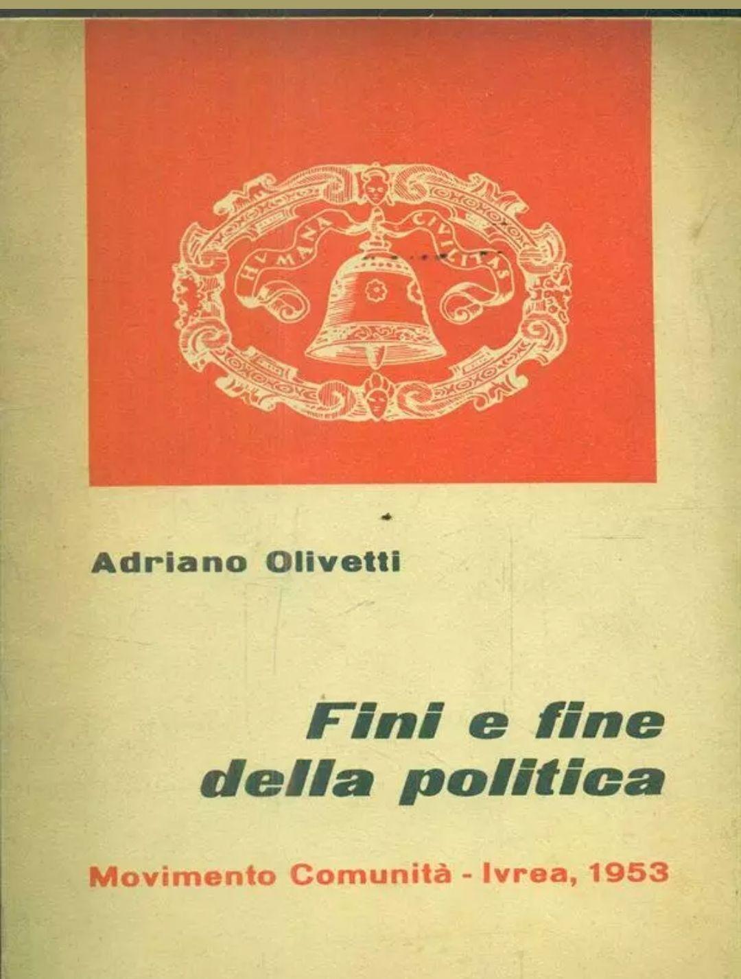 FINI E FINE DELLA POLITICA OLIVETTI ADRIANO MOVIMENTO COMUNITA' 1953, 35,30€