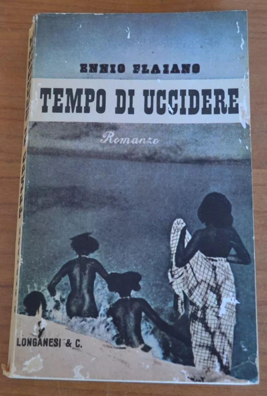 Ennio Flaiano Tempo di uccidere LONGANESI 1968. 69,90€