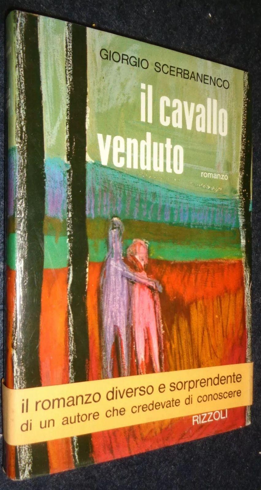 IL CAVALLO VENDUTO – GIORGIO SCERBANENCO CON FASCETTA 1ª ED 1963 RIZZOLI – 29,99€