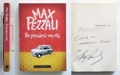 Max Pezzali Per prendersi una vita Autografato 2008 1 edizione, 20€