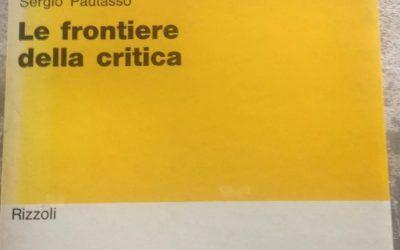 Le frontiere della critica – Sergio Pautasso – con dedica a Tonino Guerra, 20€