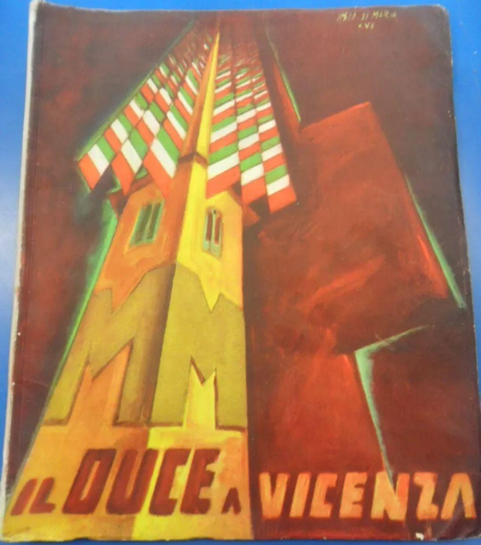 duce a vicenza. 25 settembre 1938 mussolini neri pozza fotografie disegni fed.fa. 1.000€
