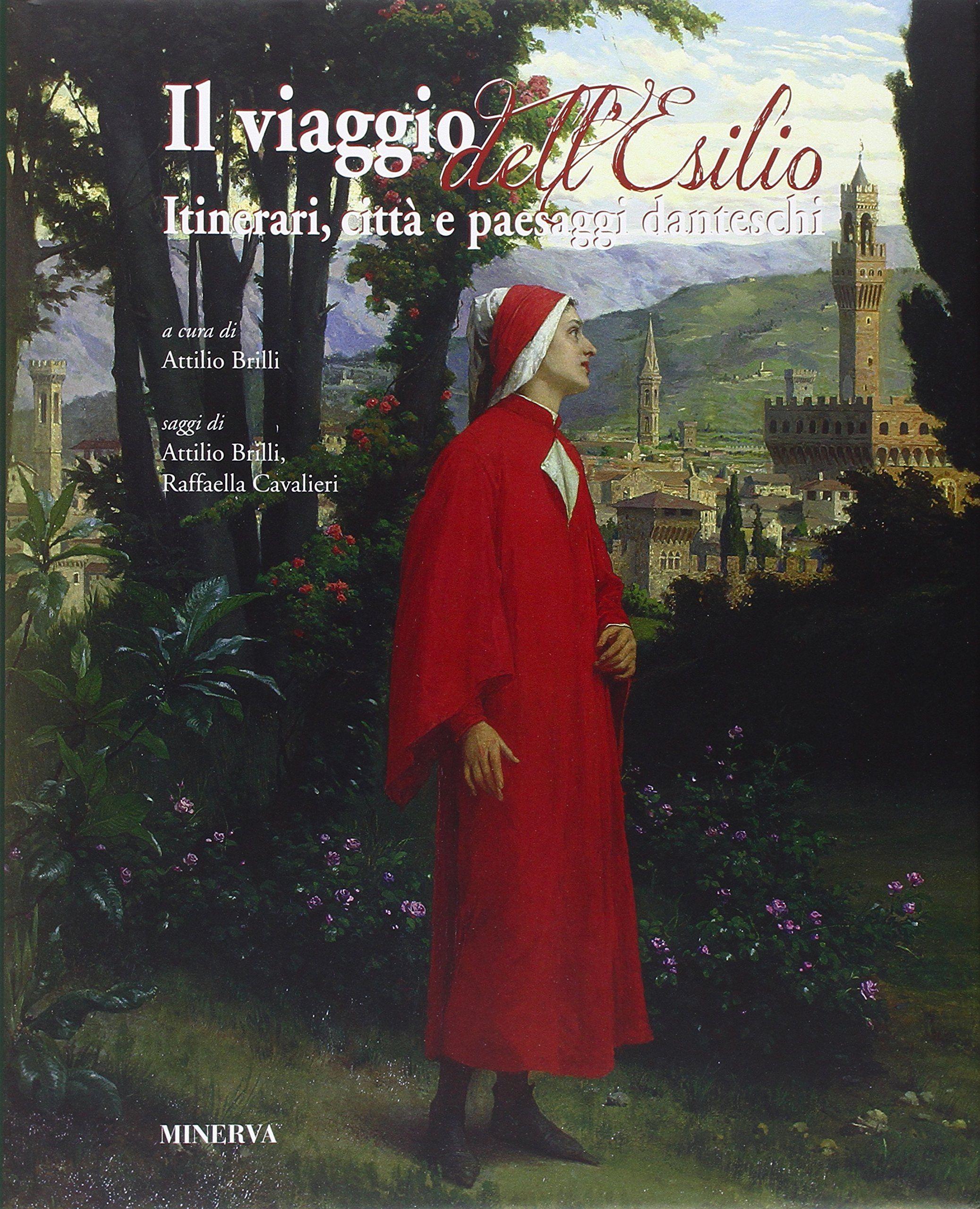 """""""Il viaggio dell'Esilio"""" di Attilio Brilli ci racconta Dante """"migrante"""""""