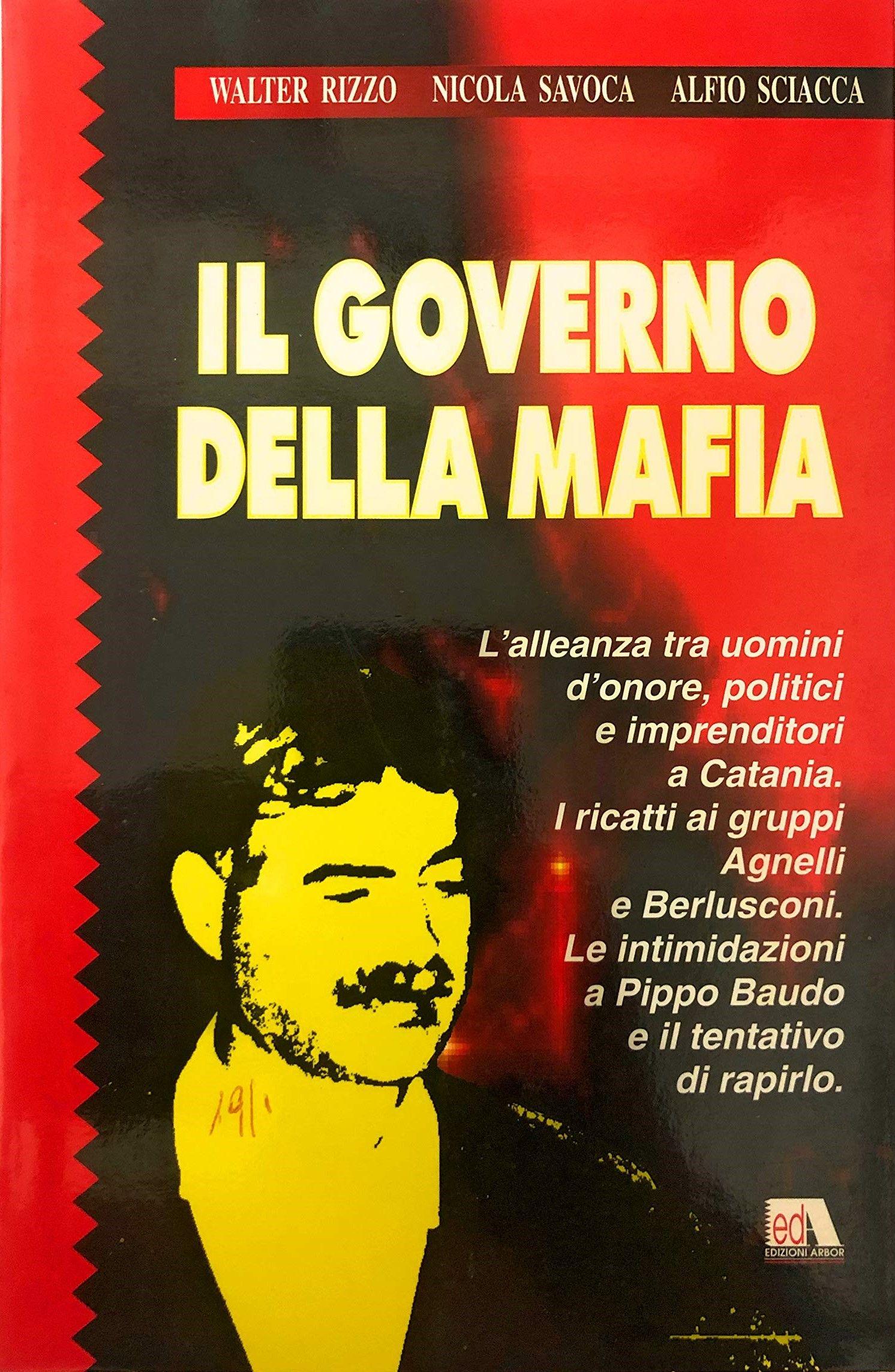 """""""Il governo della mafia"""" di Rizzo, Savoca, Sciacca e la tangentopoli catanese"""