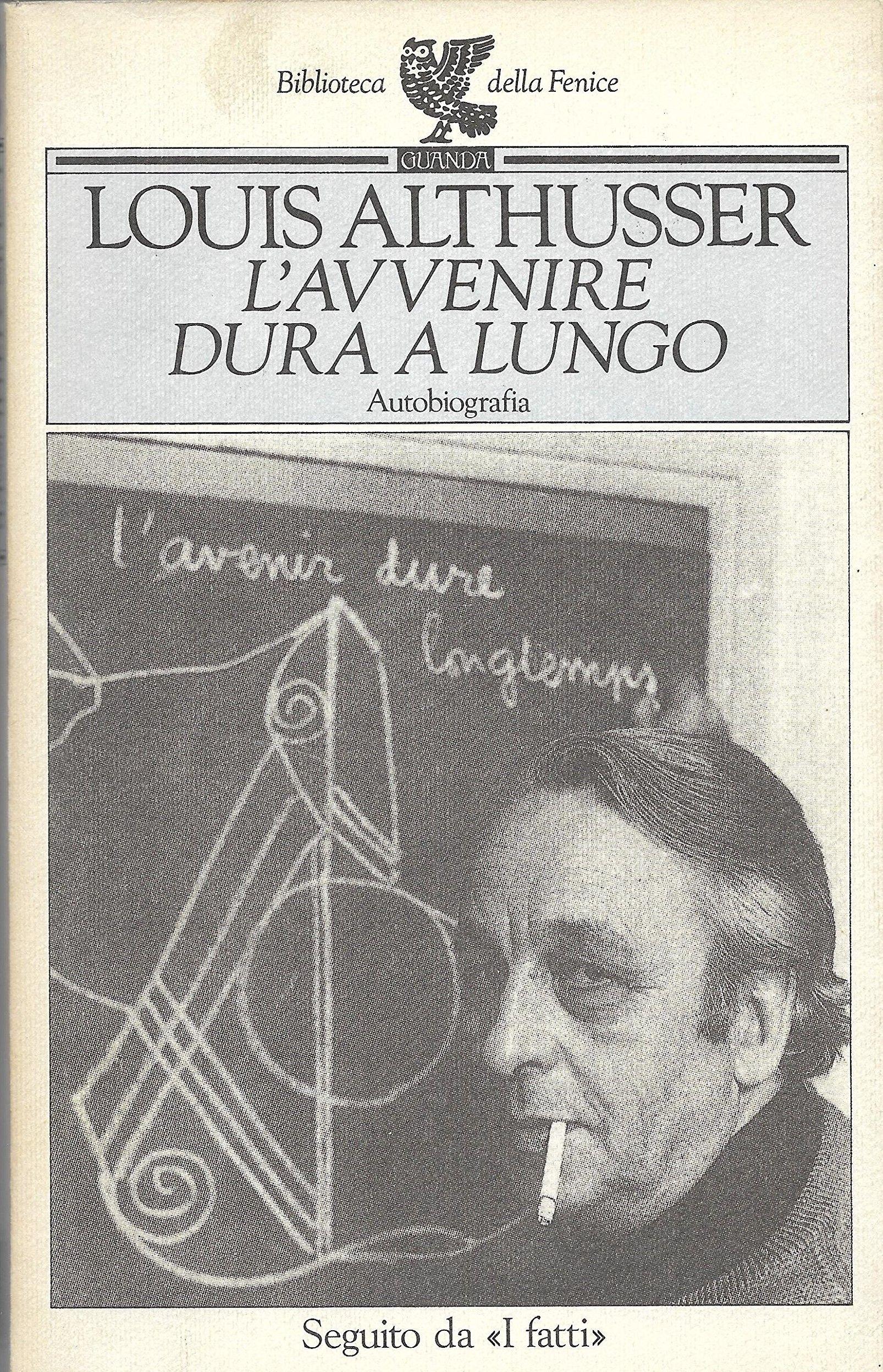 L'autobiografia di Louis Althusser: filosofo, omicida, genio poliglotta e malato di mente