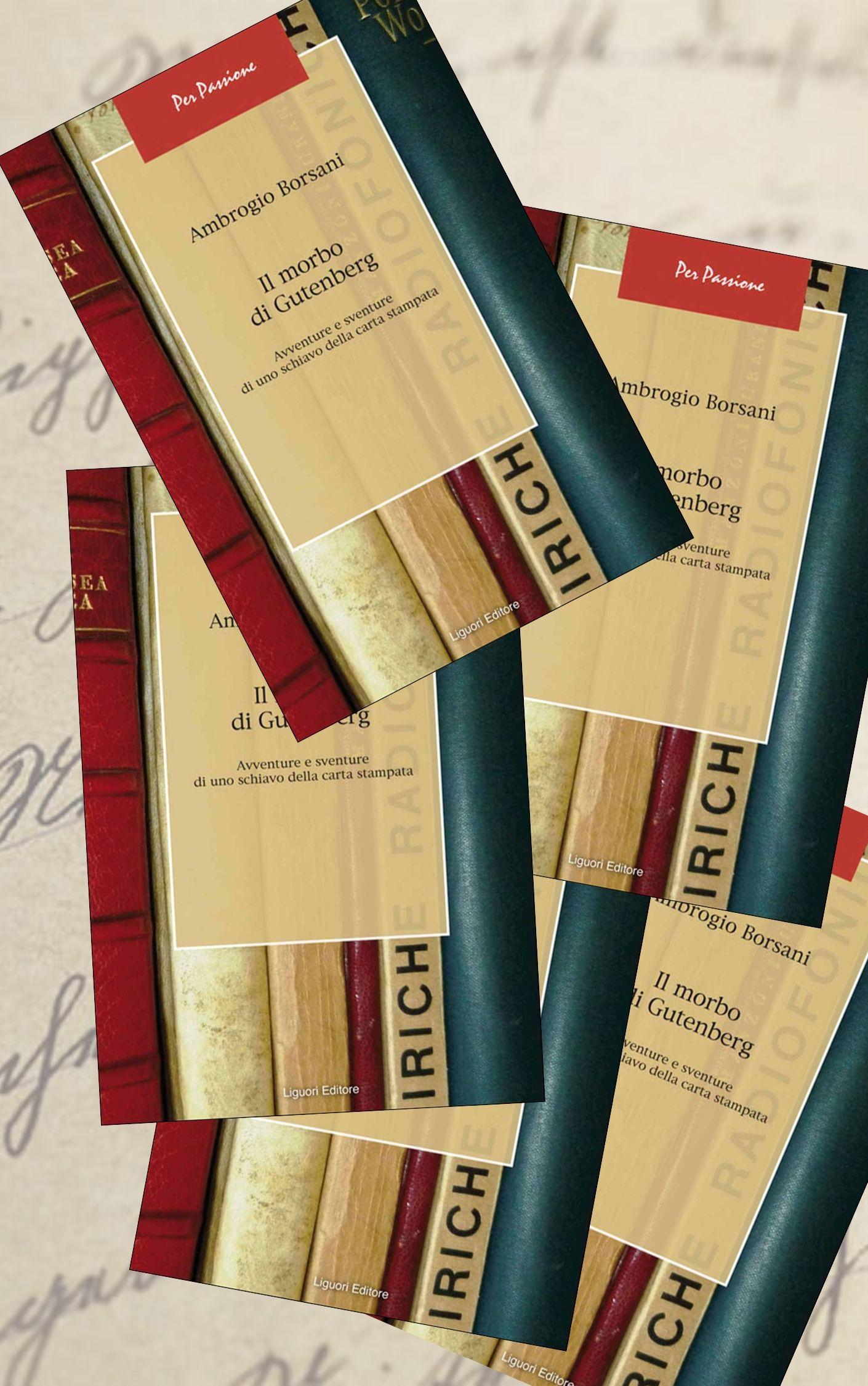 """""""Il morbo di Gutenberg"""" di Ambrogio Borsani in bancarella"""