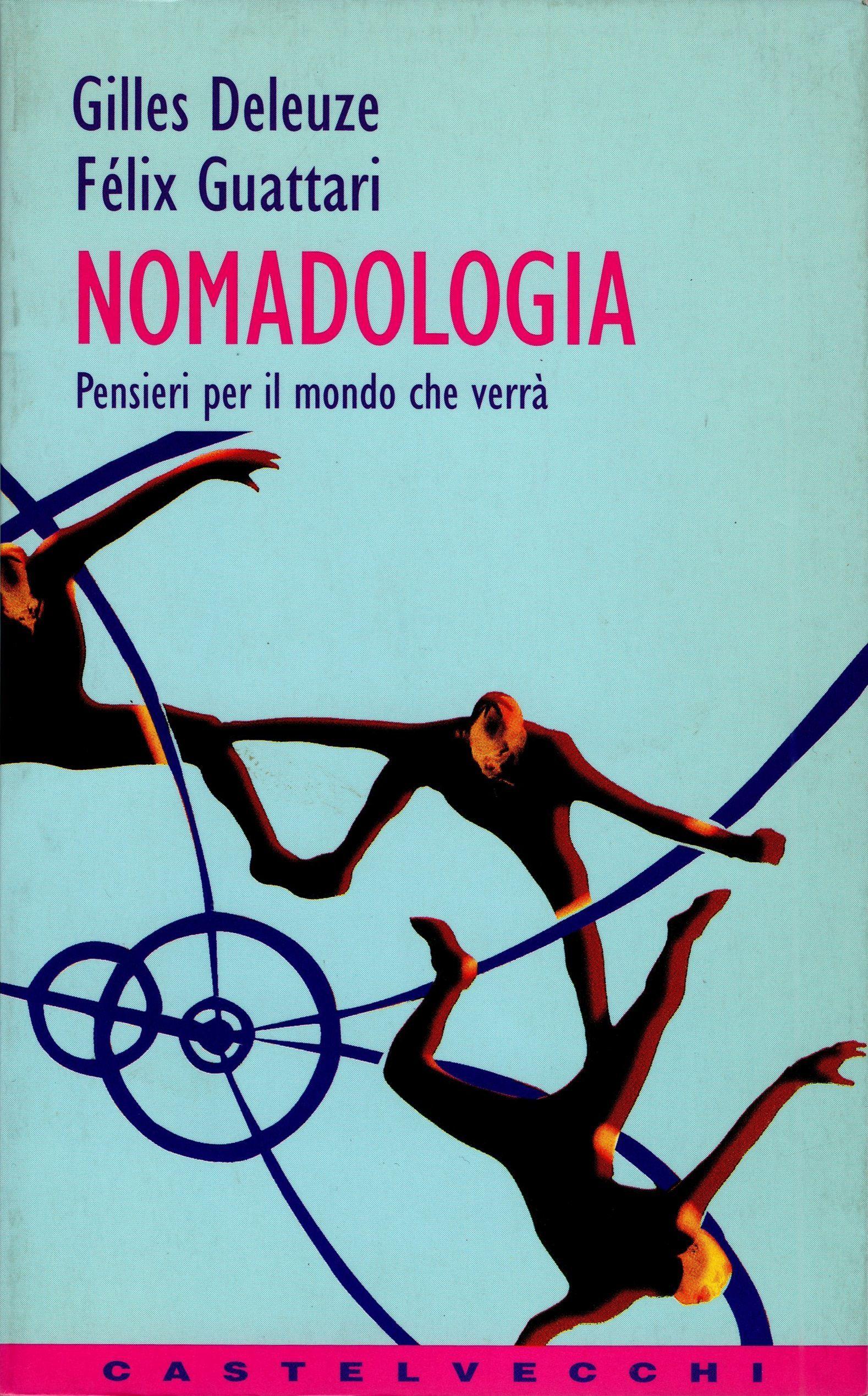 nomadologia – deleuze guattari – Castelvecchi 1996 – RARO 19,90€